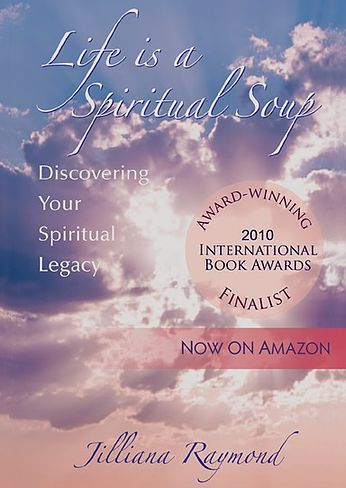 Life is a Spiritual Soup by Jillian Raymond